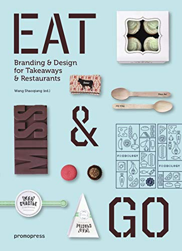 9788416504916: Eat & Go: Branding and Design for Takeaways and Restaurants