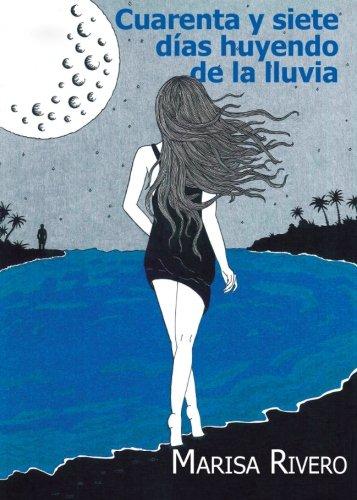 9788416514106: Cuarenta y siete días huyendo de la lluvia (Spanish Edition)