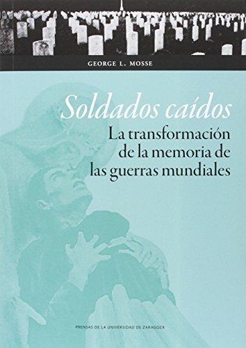 9788416515394: SOLDADOS CAIDOS. LA TRANSFORMACIÓN DE LA MEMORIA