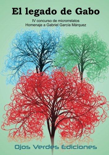 9788416524280: El legado de Gabo: IV concurso de microrrelatos Ojos Verdes Ediciones