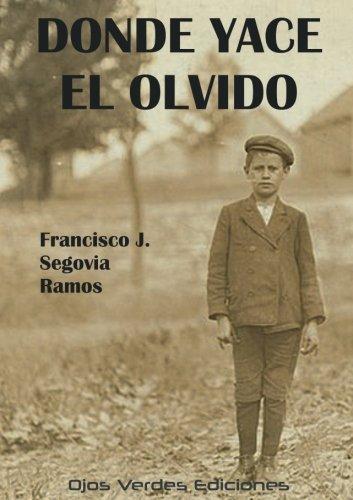 Donde yace el olvido: Segovia Ramos, Francisco