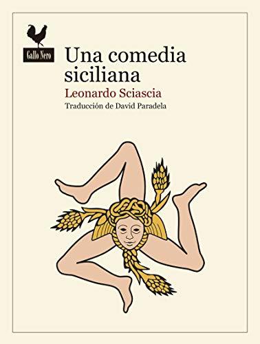 UNA COMEDIA SICILIANA: SCIASCIA, LEONARDO