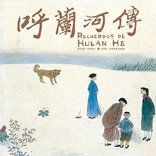 RECUERDOS DE HULAN HE.: XIAO HONG