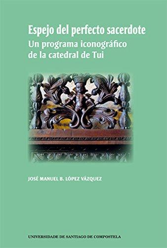 "ESPEJO DEL PERFECTO SACERDOTE"": UN PROGRAMA ICONOGRAFICO: LOPEZ VAZQUEZ, J."