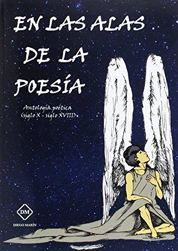 9788416534470: EN LAS ALAS DE LA POESIA ANTOLOGIA POETICA (SIGLO X - SIGLO XVIII)