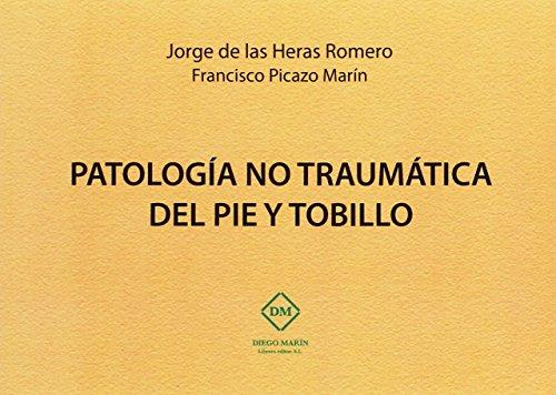 9788416534821: PATOLOGIA NO TRAUMATICA DEL PIE Y TOBILLO