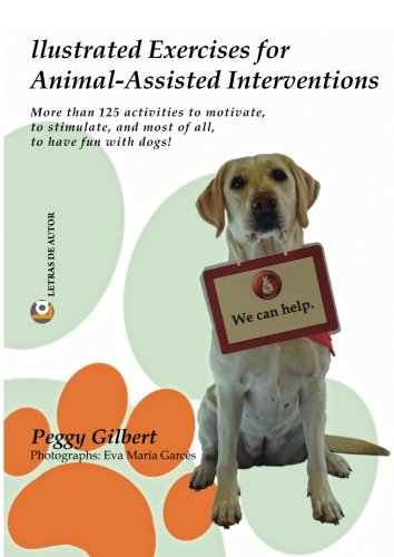 9788416538423: Illustrated Exercises for Animal-Assisted Interventions: More than 125 activities to motivate, to stimulate, and most of all, to have fun with dogs!