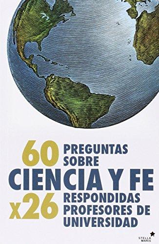 60 preguntas sobre ciencia y fe : AA.Vv.