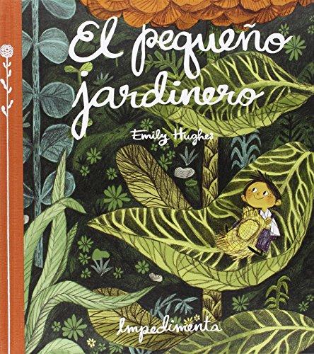 9788416542253: El pequeño jardinero (La Pequeña Impedimenta)
