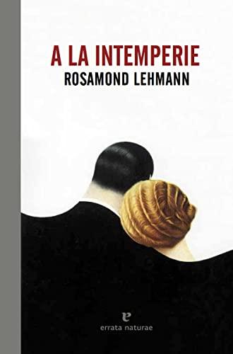 A la intemperie: Rosamond Lehmann