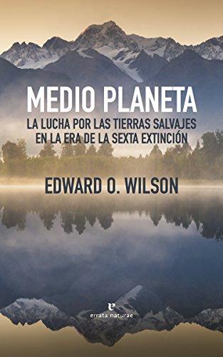 9788416544479: Medio planeta: La lucha por las tierras salvajes en la era de la sexta exti (Libros salvajes)