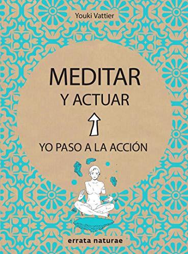 MEDITAR Y ACTUAR, YO PASO A LA: Youki Vattier