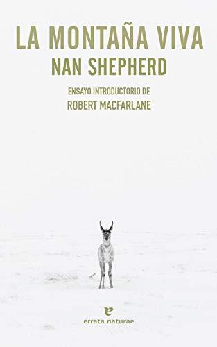 9788416544967: La montaña viva: Ensayo introductorio de Robert Macfarlane (Libros salvajes)