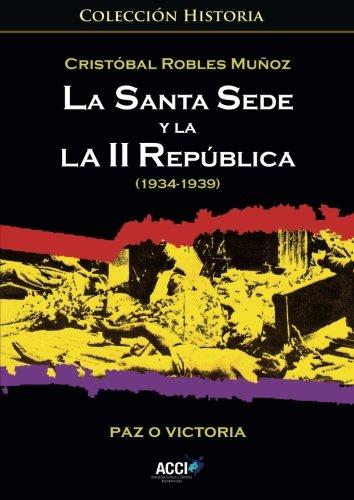 9788416549153: La Santa Sede y la II República (1934-1939): Paz o Victoria (Historia)