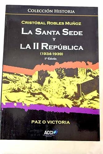 9788416549504: La Santa Sede y la II República (1934-1939): Paz o Victoria