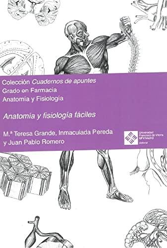 Anatomía y fisiología fáciles: Romero, Juan Pablo; Pereda, Inmaculada; Grande, María Teresa