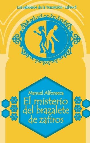 9788416558025: El misterio del brazalete de zafiros: Los sabuesos de la Transición. Libro 3 (Colección Narrativa) (Volume 3) (Spanish Edition)