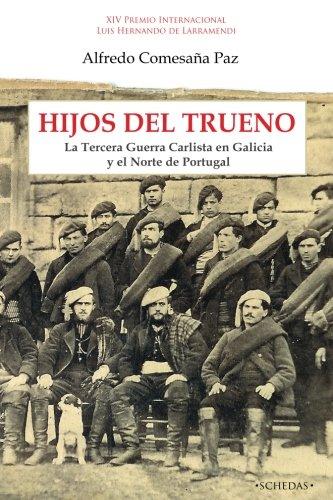 9788416558254: Hijos del trueno: La tercera guerra carlista en Galicia y el norte de Portugal (Colección Luis Hernando de Larramendi. Historia del carlismo) (Volume 1) (Spanish Edition)