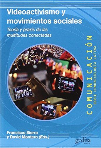 VIDEOACTIVISMO Y MOVIMIENTOS SOCIALES: Sierra, Francisco/Montero, David