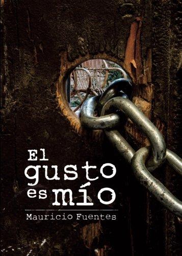 9788416573332: El gusto es mío (Spanish Edition)