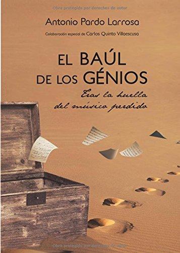 9788416573837: El Baúl de los genios, tras la huella del músico perdido