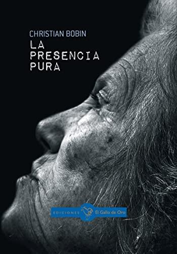 9788416575206: La presencia pura (GALLO AZUL (NARRATIVA OTROS IDIOMAS))