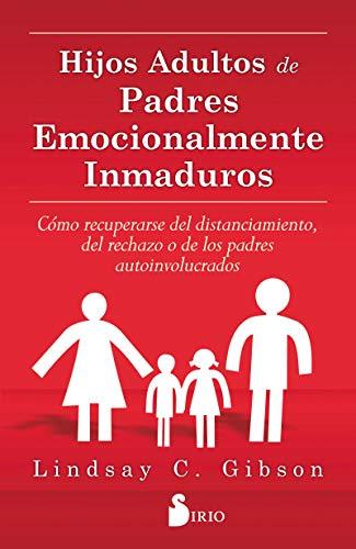 9788416579020: HIJOS ADULTOS DE PADRES EMOCIONALMENTE INMADUROS