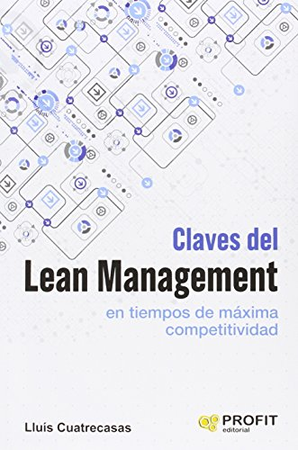Claves del lean management en tiempos de: Cuatrecasas Arbós, Lluís