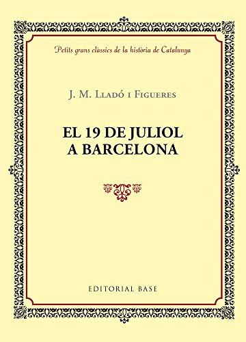 El 19 De Juliol A Barcelona: Lladó i Figueres,