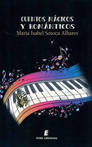 CUENTOS MAGICOS Y ROMANTICOS: SOTOCA ALBARES, MARIA