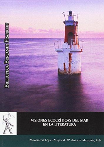 VISIONES ECOCRÍTICAS DEL MAR EN LA LITERATURA,: LÓPEZ MÚJICA, MONTSERRRAT