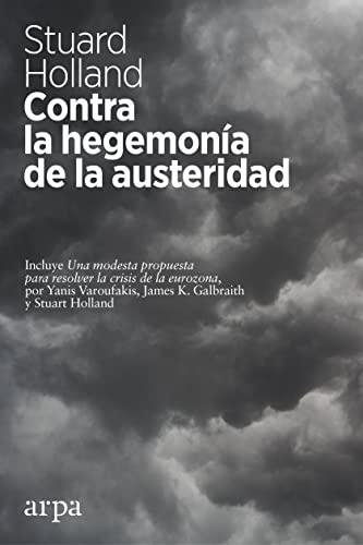 9788416601035: Contra la hegemonía de la austeridad