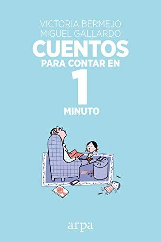 CUENTOS PARA CONTAR EN 1 MINUTO: BERMEJO, VICTORIA; GALLARDO,