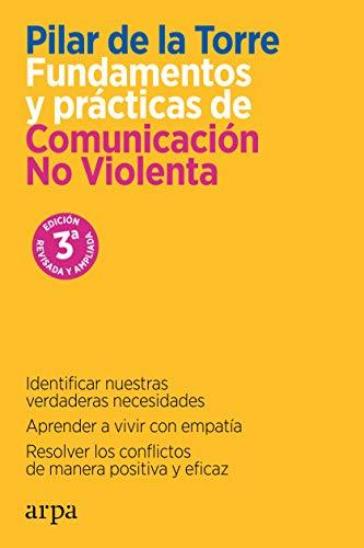 Fundamentos y prácticas de Comunicación No Violenta: de la Torre,