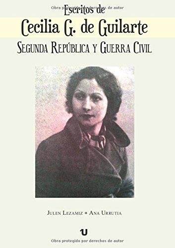 9788416607082: Escritos de Cecilia G.de Guilarte: Segunda República y Guerra Civil