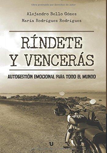 9788416607099: Ríndete y vencerás: Autogestión emocional para todo el mundo (Spanish Edition)