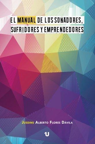 9788416607419: El manual de los soñadores, sufridores y emprendedores