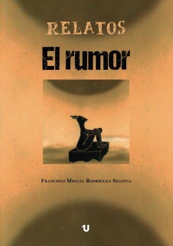 9788416607464: Relatos (El rumor)