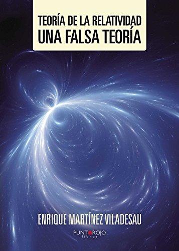 9788416611096: Teoría de la relatividad. Una falsa teoría: Una falsa teoría (Spanish Edition)