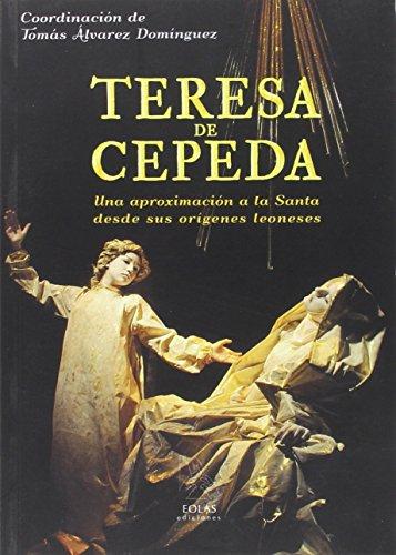 Teresa de cepeda aproximacion a la santa desde sus origenes: Alvarez Tomas