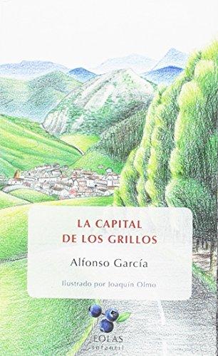 LA CAPITAL DE LOS GRILLOS: (HISTORIAS DEL: GARCÍA RODRÍGUEZ, ALFONSO