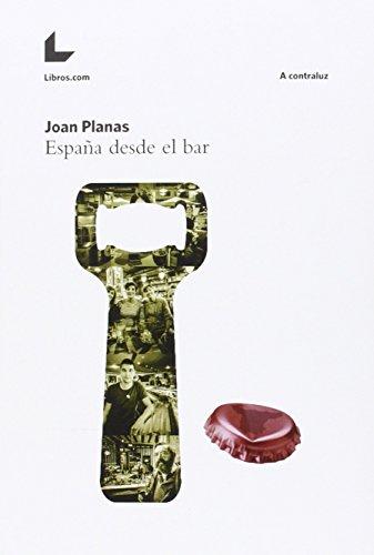 EspaÑa desde el bar: Planas Joan