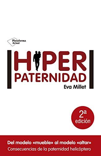 9788416620036: Hiperpaternidad