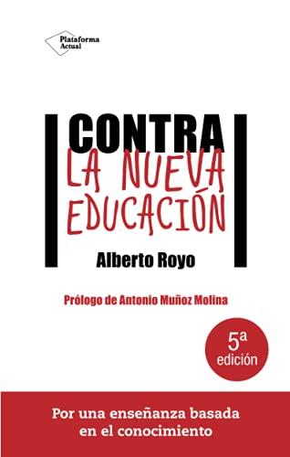 9788416620074: Contra La Nueva Educación