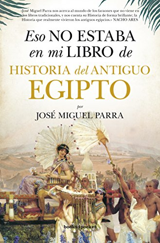 9788416622177: Eso no estaba en mi libro de Historia del Antiguo Egipto (Ensayo y divulgación (Bolsillo))