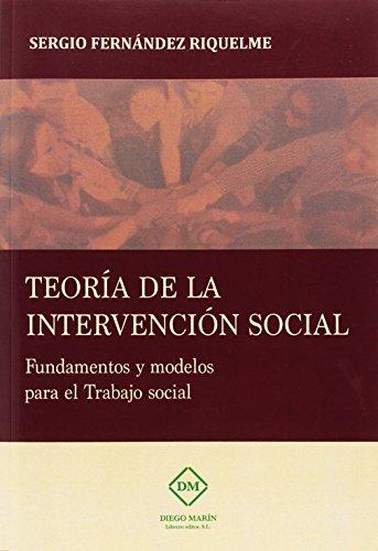 9788416625192: TEORIA DE LA INTERVENCION SOCIAL: FUNDAMENTOS Y MODELOS PARA EL TRABAJO SOCIAL