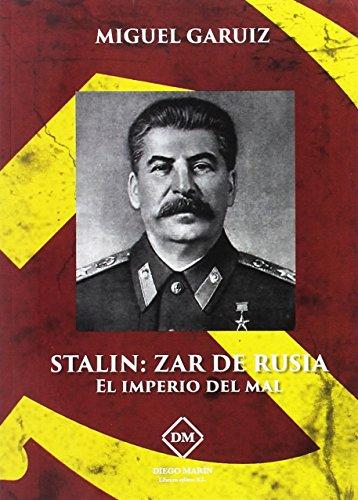 9788416625468: STALIN: ZAR DE RUSIA. EL IMPERIO DEL MAL