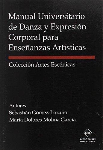 9788416625628: MANUAL UNIVERSITARIO DE DANZA Y EXPRESION CORPORAL PARA ENSE