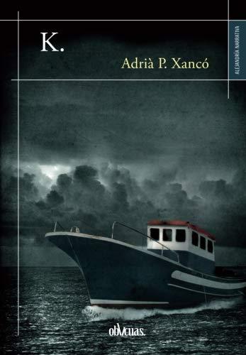 9788416627417: K. (Novela) (Spanish Edition)
