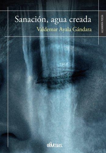 9788416627875: SANACIÓN. AGUA CREADA (Spanish Edition)